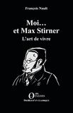 Moi... et Max Stirner - L'art de vivre