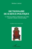 Dictionnaire de science politique - Les 1500 termes politiques et diplomatiques pour rédiger, comprendre et répondre au discours politique (4e édition revue et mise à jour)