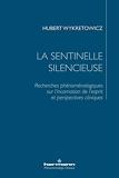 La sentinelle silencieuse - Recherches phénoménologiques sur l incarnation de l esprit et perspectives cliniques
