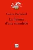 La flamme d'une chandelle by Gaston Bachelard (2011-09-14) - 14/09/2011
