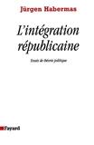 L'Intégration républicaine - Essais de théorie politique - Fayard - 07/10/1998