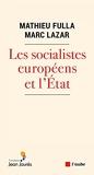 Les socialistes européens et l'Etat (XXe-XXIe siècle) Une histoire transnationale et comparée
