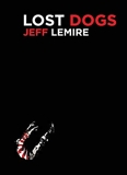 Lost Dogs by Jeff Lemire(2012-07-03) - Top Shelf Productions - 01/01/2012