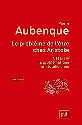 Le problème de l'être chez Aristote - Essai sur la problématique aristotélicienne de Pierre Aubenque