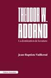Theodor W. Adorno - La domination de la nature