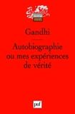 Autobiographie ou mes expériences de vérité - Presses Universitaires de France - PUF - 15/01/2007