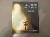 La danse au XXe siècle - Bordas - 12/09/1995