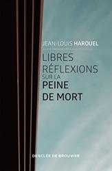 Libres réflexions sur la peine de mort de Jean-Louis Harouel