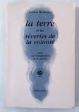 La Terre et les rêveries de la volonté - Essai sur l'imagination de la matière - José Corti - 01/08/1989