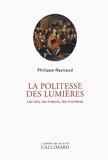 La politesse des Lumières - Les lois, les mœurs, les manières