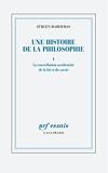 Une histoire de la philosophie - Une nouvelle histoire de la philosophie-La constellation occidentale de la foi et du savoir (1)