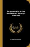 La Pornocratie, Ou Les Femmes Dans Les Temps Modernes - Wentworth Press - 01/08/2018