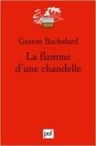 La flamme d'une chandelle de Bachelard Gaston ( 9 septembre 2011 )