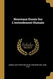 Nouveaux Essais Sur l'Entendement Humain - Wentworth Press - 02/08/2018