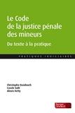 Le Code de la justice pénale des mineurs - Du texte à la pratique