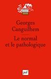 Le normal et le pathologique - Presses Universitaires de France - PUF - 08/05/2009
