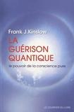 La guérison quantique - Le pouvoir de la conscience pure