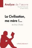 La Civilisation, ma mère !... de Driss Chraïbi (Analyse de l'oeuvre) Comprendre la littérature avec lePetitLittéraire.fr