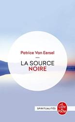 La Source noire - Révélations aux portes de la mort de Patrice Van Eersel