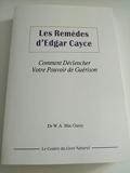 Les remèdes d'Edgar Cayce - Comment déclencher votre pouvoir de guérison - Editions du Rocher - 01/01/2007
