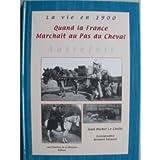 Quand La France Marchait Au Pas Du Cheval