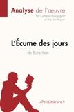 L'Écume des jours de Boris Vian (Analyse de l'oeuvre) Comprendre la littérature avec lePetitLittéraire.fr
