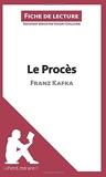 Le Procès de Franz Kafka (Fiche de lecture) Résumé complet et analyse détaillée de l'oeuvre