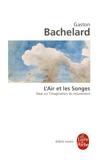L'Air ET Les Songes - Essai Sur L'Imagination Du Mouvement (Biblio Essais) by Gaston Bachelard (2009-02-03) - 03/02/2009