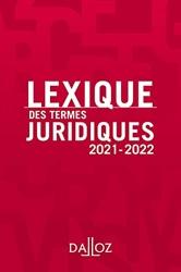 Lexique des termes juridiques 2021-2022 - 29e Ed. de Thierry Debard