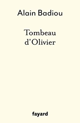 Tombeau d'Olivier d'Alain Badiou