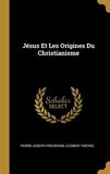 Jésus Et Les Origines Du Christianisme - Wentworth Press - 26/07/2018