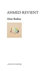 Ahmed revient d'Alain Badiou