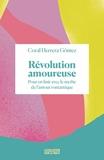 Révolution amoureuse - Pour en finir avec le mythe de l'amour romantique