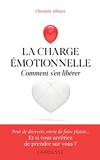 La charge émotionnelle - Comment s'en libérer
