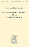 Le pluralisme cohérent de la chimie moderne