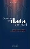 Devenez un data pionnier ! Comprendre et exploiter les données en entreprise