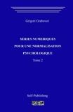 Séries numériques pour une normalization psychologique. Tome 2 - CreateSpace Independent Publishing Platform - 16/03/2018