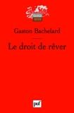Le droit de rêver - Presses Universitaires de France - PUF - 16/10/2007