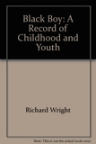 Black Boy - A Record of Childhood and Youth