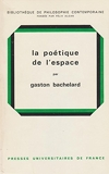 La poétique de l'espace=bibliothèque de philosophie contemporaine - PUF