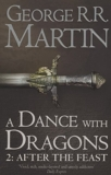 A Dance With Dragons - Part 2 After the Feast (A Song of Ice and Fire, Book 5) by Martin, George R. R. (2012) Paperback - HarperVoyager - 15/03/2012