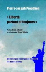 Liberté, partout et toujours de Pierre-Joseph Proudhon
