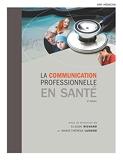 La communication professionnelle en santé 2e Ed.. Livre broché + eText 12 mois