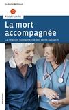 La mort accompagnée - La relation humaine, clé des soins palliatifs