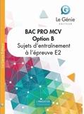 Sujets d'entraînement à l'examen Bac Pro MCV option B - Epreuve E2 : analyse et résolution de situations professionnelles