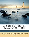 Memoires D'Outre-Tombe (1814-1815) - Nabu Press - 01/04/2019