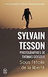Sous l'étoile de la liberté de Sylvain Tesson