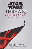 Star Wars - Thrawn Ascendancy (Book I: Chaos Rising) - Del Rey - 01/09/2020