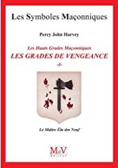 Les grades de vengeance - Tome 1, Le Maître Elu des Neuf de Percy John Harvey