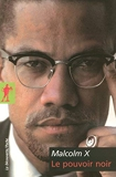 le pouvoir noir by George Breitman, Guillaume Carle Malcolm X(2008-04-21) - LA DECOUVERTE (12 mars 2008) - 12/03/2008